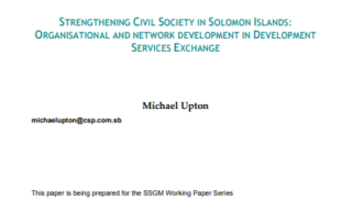 Strengthening Civil Society in Solomon Islands: Organisational and NetworkDevelopment in Development Services Exchange